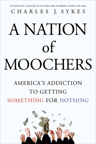 Nation of Moochers America's Addiction to Getting Something for Nothing N/A edition cover