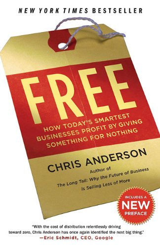Free How Today's Smartest Businesses Profit by Giving Something for Nothing  2010 9781401310325 Front Cover