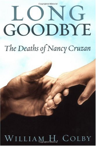 Long Goodbye The Deaths of Nancy Cruzan  2003 9781401901325 Front Cover