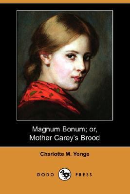 Magnum Bonum; or, Mother Carey's Brood  N/A 9781406555325 Front Cover