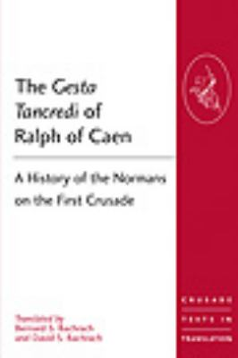 Gesta Tancredi of Ralph of Caen A History of the Normans on the First Crusades  2010 9781409400325 Front Cover