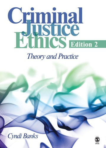 Criminal Justice Ethics Theory and Practice 2nd 2009 edition cover