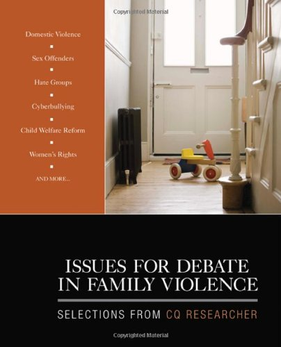 Issues for Debate in Family Violence Selections from CQ Researcher  2011 edition cover