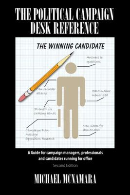 Political Campaign Desk Reference A Guide for Campaign Managers, Professionals and Candidates Running for Office  2012 edition cover