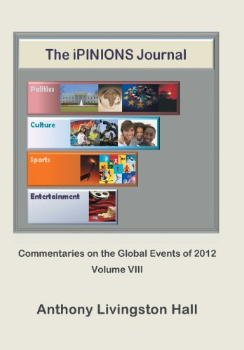 The Ipinions Journal: Commentaries on the Global Events of 2012?volume VIII  2013 edition cover