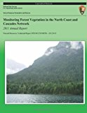 Monitoring Forest Vegetation in the North Coast and Cascades Network 2011 Annual Report  N/A 9781492835325 Front Cover