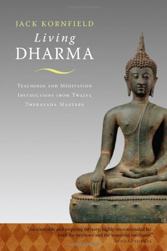 Living Dharma Teachings and Meditation Instructions from Twelve Theravada Masters 2nd 2010 (Revised) edition cover