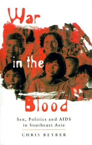 War in the Blood Sex, Politics and AIDS in Southeast Asia  1997 edition cover