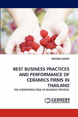 Best Business Practices and Performance of Ceramics Firms in Thailand  N/A 9783843354325 Front Cover