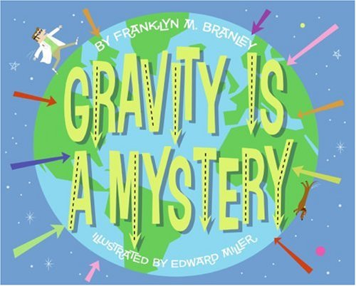 Gravity Is a Mystery  2nd 2007 (Revised) 9780060285326 Front Cover