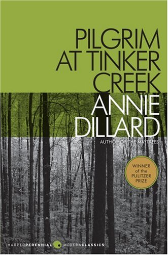 Pilgrim at Tinker Creek   2007 9780061233326 Front Cover