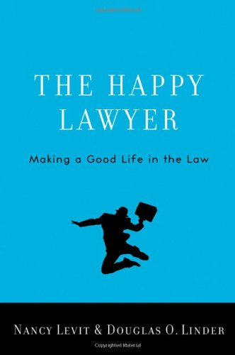 Happy Lawyer Making a Good Life in the Law  2010 edition cover