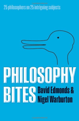Philosophy Bites 25 Philosophers on 25 Intriguing Subjects  2010 9780199576326 Front Cover