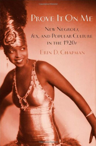 Prove It on Me New Negroes, Sex, and Popular Culture in the 1920s  2011 edition cover