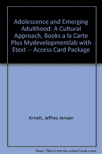 Adolescence and Emerging Adulthood A Cultural Approach, Books a la Carte Plus MyDevelopmentLab 4th 2012 9780205790326 Front Cover