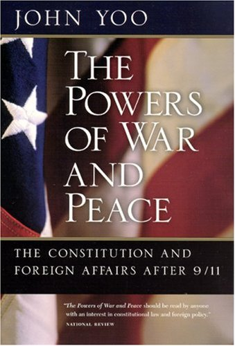 Powers of War and Peace The Constitution and Foreign Affairs After 9/11  2006 edition cover