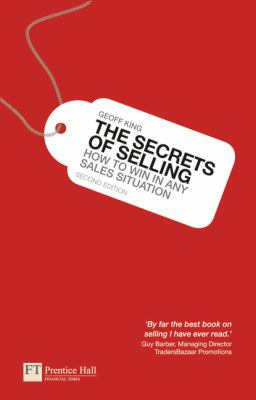 Secrets of Selling How to Win in Any Sales Situation 2nd 2010 9780273742326 Front Cover