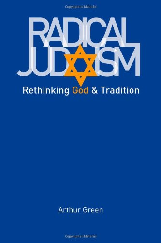 Radical Judaism Rethinking God and Tradition  2010 edition cover