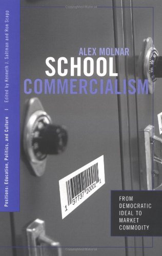 School Commercialism From Democratic Ideal to Market Commodity  2005 edition cover