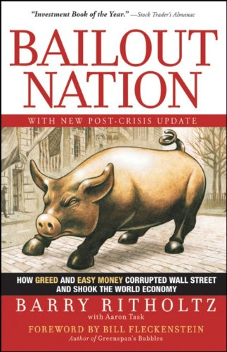 Bailout Nation How Greed and Easy Money Corrupted Wall Street and Shook the World Economy  2009 (Revised) edition cover