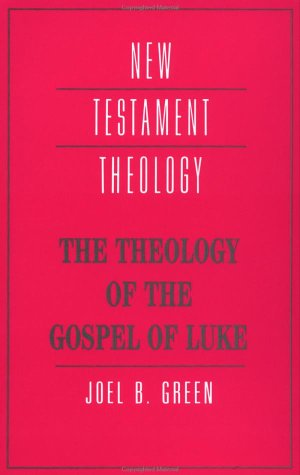 Theology of the Gospel of Luke   1995 edition cover