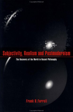 Subjectivity, Realism, and Postmodernism The Recovery of the World in Recent Philosophy  1996 9780521568326 Front Cover