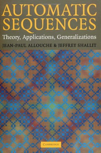 Automatic Sequences Theory, Applications, Generalizations  2003 9780521823326 Front Cover