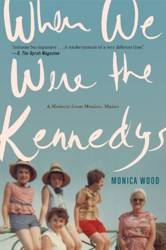 When We Were the Kennedys A Memoir from Mexico, Maine  2012 edition cover