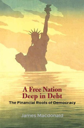 Free Nation Deep in Debt The Financial Roots of Democracy  2006 edition cover