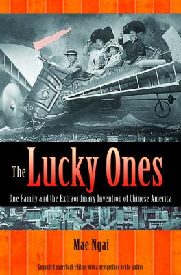 Lucky Ones One Family and the Extraordinary Invention of Chinese America  2012 (Revised) edition cover