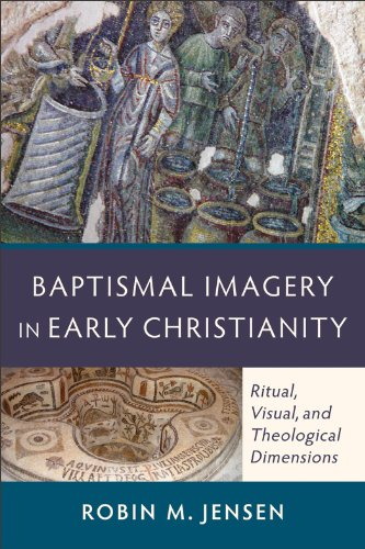 Baptismal Imagery in Early Christianity Ritual, Visual, and Theological Dimensions  2012 edition cover