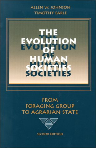 Evolution of Human Societies From Foraging Group to Agrarian State 2nd 2000 edition cover