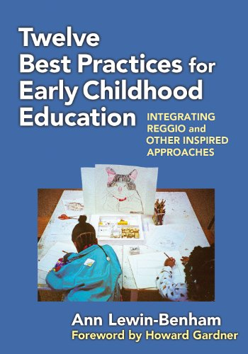 Twelve Best Practices for Early Childhood Education Integrating Reggio and Other Inspired Approaches  2011 edition cover