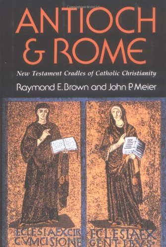 Antioch and Rome New Testament Cradles of Catholic Christianity N/A edition cover