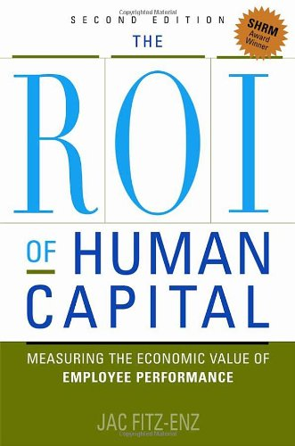 ROI of Human Capital Measuring the Economic Value of Employee Performance 2nd 2009 edition cover
