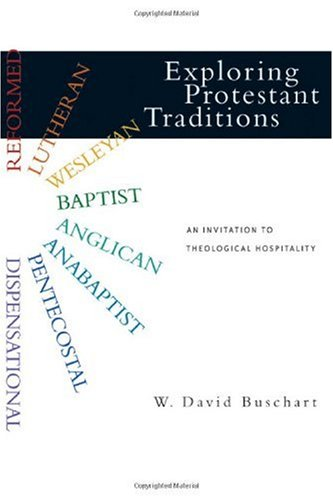 Exploring Protestant Traditions An Invitation to Theological Hospitality  2006 edition cover