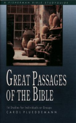 Great Passages of the Bible 14 Studies for Individuals or Groups N/A 9780877883326 Front Cover