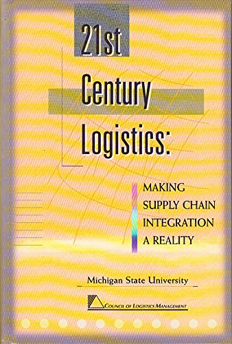 21st Century Logistics : Making Supply Chain Integration A Reality N/A 9780965865326 Front Cover