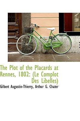 Plot of the Placards at Rennes 1802 : (le Complot des Libelles)  2009 edition cover
