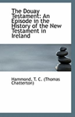 Douay Testament An Episode in the History of the New Testament in Ireland N/A 9781113322326 Front Cover