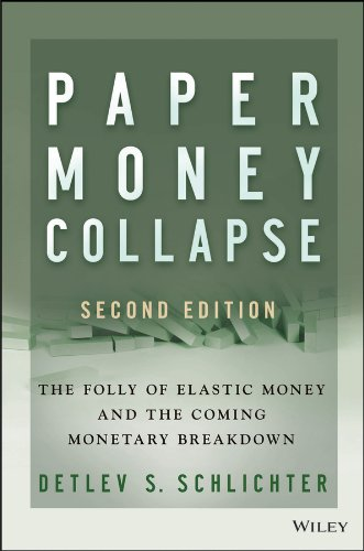 Paper Money Collapse The Folly of Elastic Money 2nd 2014 9781118877326 Front Cover