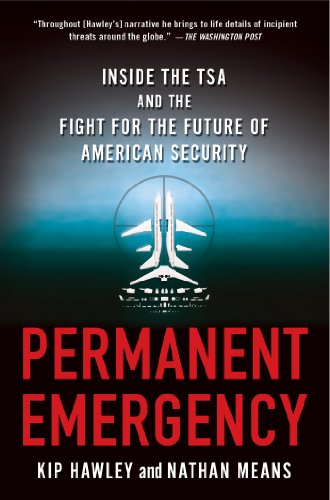 Permanent Emergency Inside the TSA and the Fight for the Future of American Security  2013 edition cover