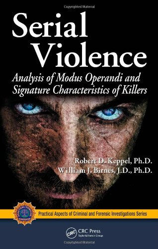 Serial Violence Analysis of Modus Operandi and Signature Characteristics of Killers  2008 edition cover