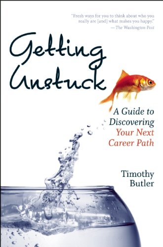 Getting Unstuck A Guide to Discovering Your Next Career Path  2009 edition cover