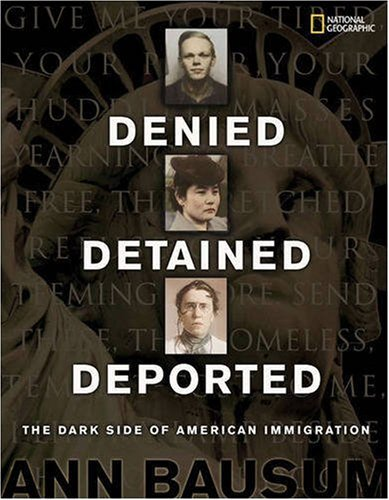 Denied, Detained, Deported Stories from the Dark Side of American Immigration  2009 edition cover