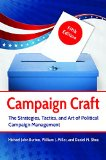 Campaign Craft The Strategies, Tactics, and Art of Political Campaign Management 5th 2015 (Revised) edition cover