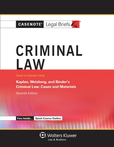 Criminal Law: Keyed to Courses Using Kaplan, Weisberg, & Binder's Criminal Law: Case and Materials  2012 edition cover