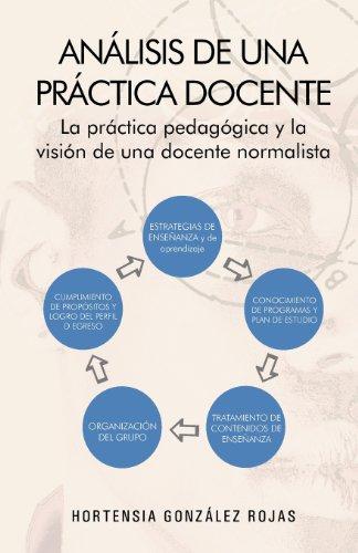 Análisis de una práctica docente: La Práctica Pedag=gica Y La Visi=n De Una Docente Normalista  2013 edition cover