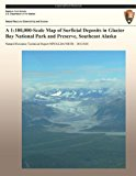 1 100,000-Scale Map of Surficial Deposits in Glacier Bay National Park and Preserve, Southeast Alaska N/A 9781492359326 Front Cover