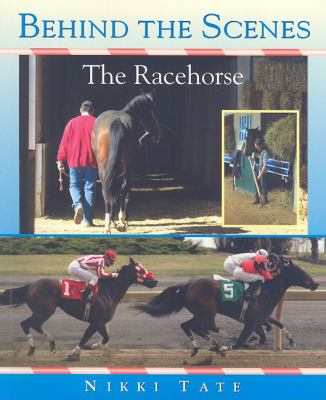 Behind the Scenes The Racehorse  2007 9781554550326 Front Cover
